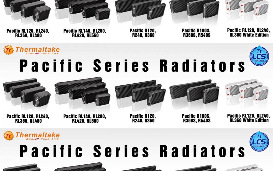 Thermaltake Launches Full Range of Pacific RL and R Series Radiators