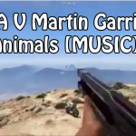 GTA V Martin Garrix – Animals [MUSIC]
