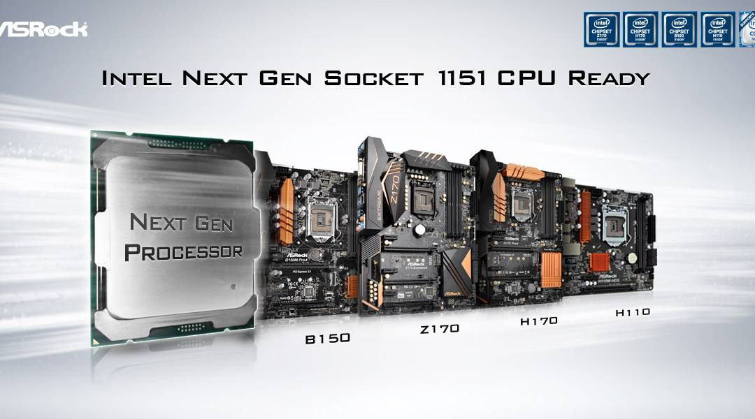 ASRock 100 Series Motherboards Support Next Generation Socket 1151 Intel® Processors