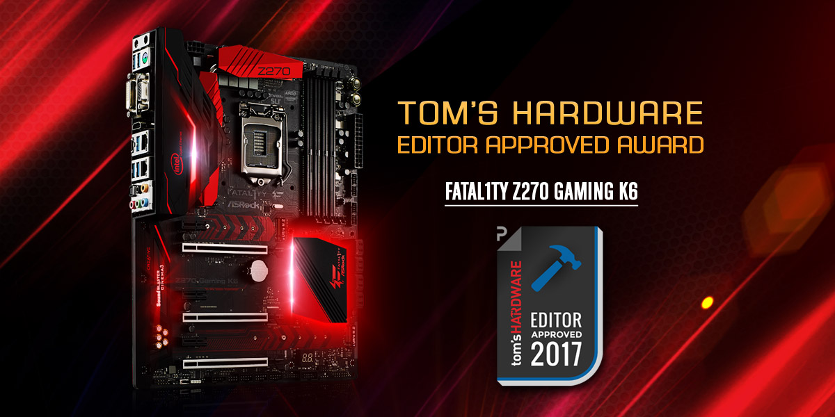 Fatal1ty Z270-Gaming K6 with 2017 Tom's Hardware Editor Approved Award