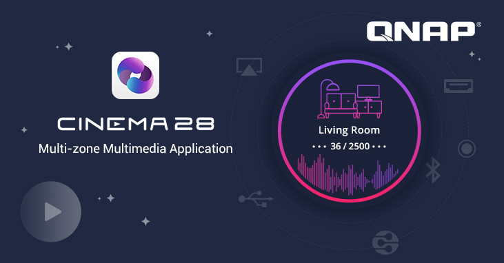 QNAP Officially Releases Cinema28, a Multi-zone Multimedia Application that Provides Entertainment throughout the Home