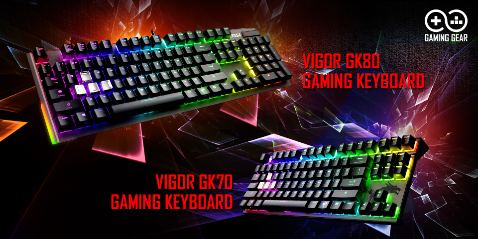 MSI REVEALS VIGOR GK80 & GK70 GAMING KEYBOARDS
