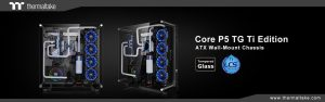 Thermaltake New Core P5 TG Ti Edition ATX Wall-Mount Chassis