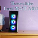 Thermaltake Level 20MT ARGB Case Review