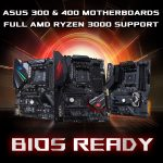 ASUS 300 and 400 AM4 Motherboards Fully Support AMD Ryzen 3000 Processors