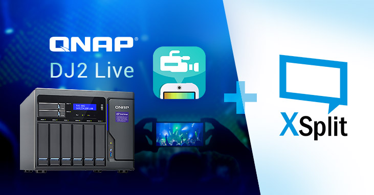 QNAP DJ2 Live Enables 4K Live Streaming through QNAP NAS while Saving Video Footage to NAS