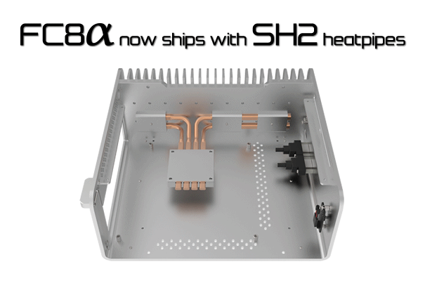 FC8 Alpha now ships with SH2 heatpipes