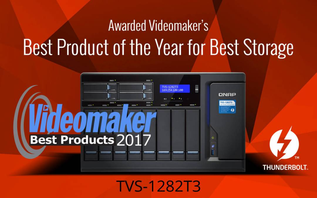 "QNAP TVS-1282T3 Thunderbolt 3 NAS Honored with Videomaker Magazine's Coveted ""Best Products for 2017"" Award for Best Storage"