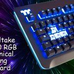 Therlmaltake Level 20 RGB Mechanical Gaming Keyboard Review