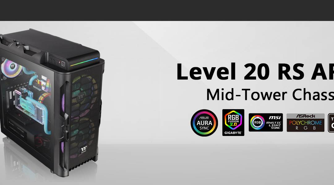 Thermaltake Releases New Level 20 RS ARGB Mid Tower Chassis