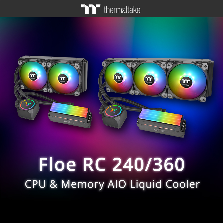 Thermaltake Launches the World's First CPU & Memory AIO Liquid Cooler – Floe RC360/RC240